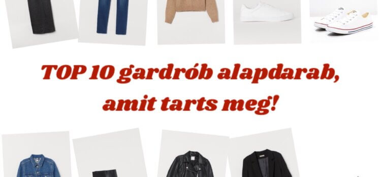 TOP 10 ruhadarab & kiegészítő, amit tarts meg!